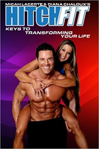 25164ecea41 Hitch Fit  Keys to Transforming Your Life  Micah LaCerte