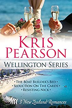 The Wellington Series: three sexy contemporary New Zealand romances by [Pearson, Kris]