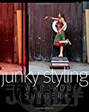 img - for Junky Styling: Wardrobe Surgery by Sanders, Annika, Seager, Kerry (2011) Paperback book / textbook / text book