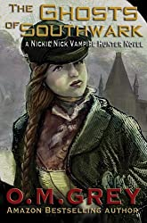 The Ghosts of Southwark (A Nickie Nick Vampire Hunter Novel Book 2)