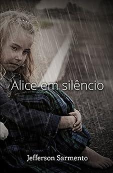 Alice em silêncio por [Sarmento, Jefferson]