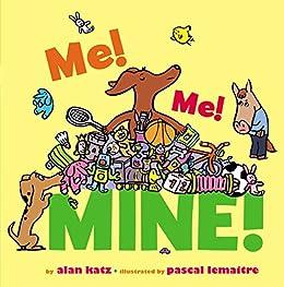 Amazon Com Me Me Mine Ebook Alan Katz Pascal border=