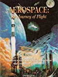 Aerospace : The Journey of Flight, Montgomfry and Montgomery, 0615188583