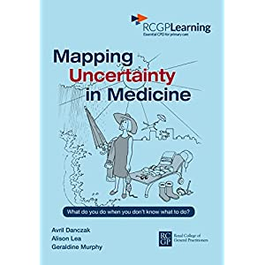 Mapping Uncertainty in Medicine: What to Do When You Don't Know What to Do? Paperback – 28 Feb. 2016