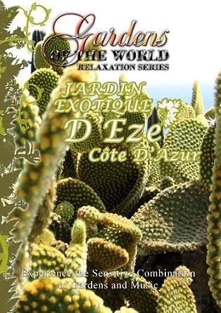 Amazon Com Gardens Of The World Jardin Exotique D Eze Cote D