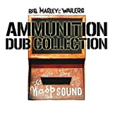 : Ammunition Dub Collection /  Marley, Bob & The Wailers