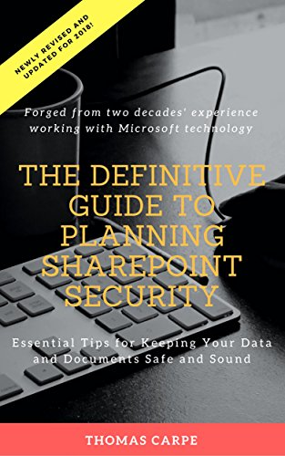 E.b.o.o.k The Definitive Guide to Planning SharePoint Security: Essential Tips for Keeping Your Data and Docum<br />P.P.T