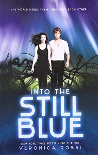 Into the Still Blue (Under the Never Sky Trilogy) (Under A Never Sky)