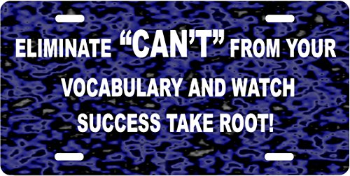 Eliminate can't From Your Vocabulary And Watch Success Take Root Motivational Slogan Motivational License Plate (Best Slogan For Success)