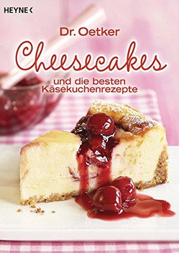 Cheesecakes: und die besten Käsekuchenrezepte Taschenbuch – 11. März 2013 Dr. Oetker Heyne Verlag 3453855884 Backen