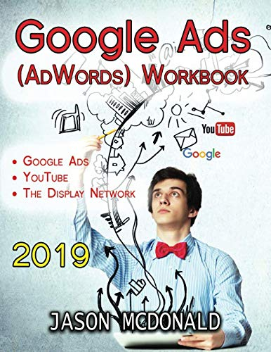 51JhKCk1QoL - Google Ads (AdWords) Workbook: Advertising on Google Ads, YouTube, & the Display Network (2019 Edition)