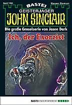 John Sinclair - Folge 1994: Ich, Der Exorzist (german Edition)