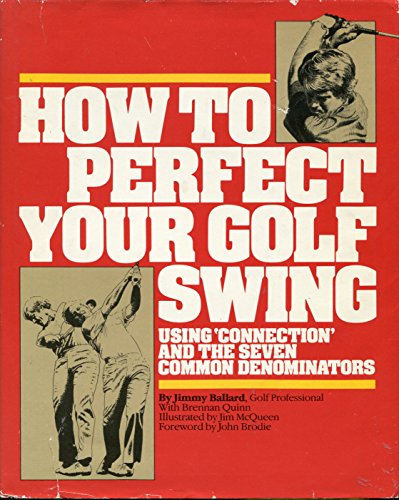 How to Perfect Your Golf Swing por Jimmy Ballard