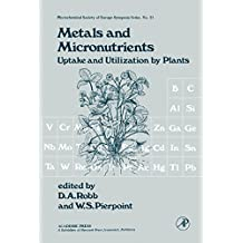 Metals and Micronutrients: Uptake and Utilization By Plants (Proceedings of the Phytochemical Society of Europe)