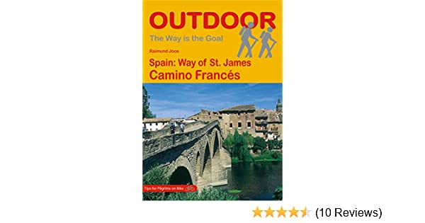 Amazon.com: Spain: Way of St. James Camino Francés (The Way is the Goal Book 23) eBook: Raimund Joos: Kindle Store