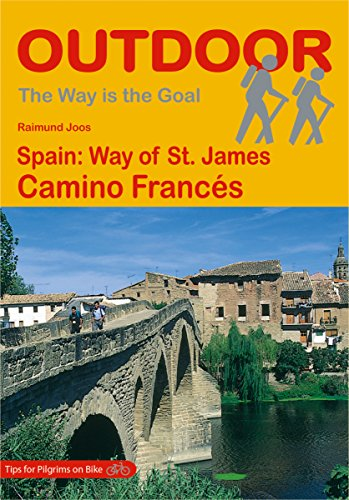 Spain: Way of St. James Camino Francés (The Way is the Goal Book