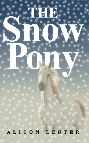 (The Snow Pony by Alison Lester (2006-10-23))