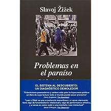 Problemas en el paraiso. Del fin de la historia al fin del capitalismo (Spanish Edition)