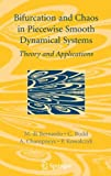 Piecewise-Smooth Dynamical Systems : Theory and Applications, Kowalczyk, Piotr and Di Bernardo, Mario, 1846280397