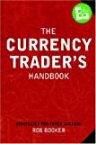 The Currency Trader's Handbook, Rob Booker, 1411686969