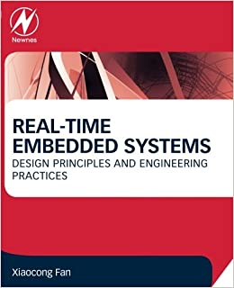 Book Real-Time Embedded Systems: Design Principles and Engineering Practices