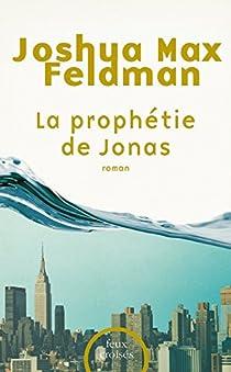 La prophétie de Jonas par Max Feldman