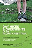 Day Hikes and Overnights on the Pacific Crest Trail - Southern California, Marlise Kast-Myers, 1581572026