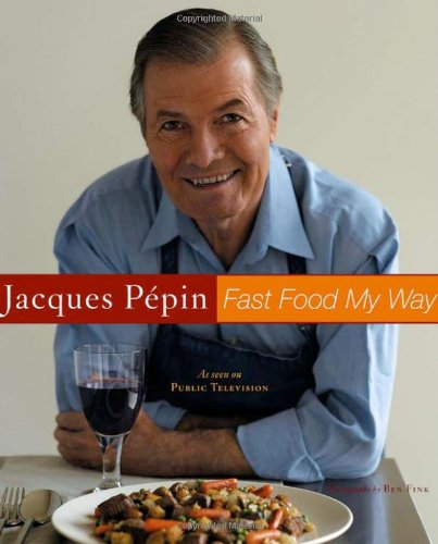 Fast Food My Way by Jacques Pépin