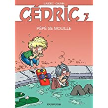 Cédric - 7 - PEPE SE MOUILLE (French Edition)
