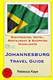 Johannesburg Travel Guide: Sightseeing, Hotel, Restaurant & Shopping Highlights