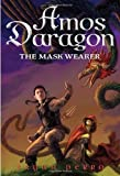 The Mask Wearer (Amos Daragon (Quality)) by Bryan Perro (2012-03-13)