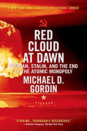 Red Cloud at Dawn: Truman, Stalin, and the End of the Atomic Monopoly (English Edition) eBook: Gordin, Michael D.: Amazon.es: Tienda Kindle