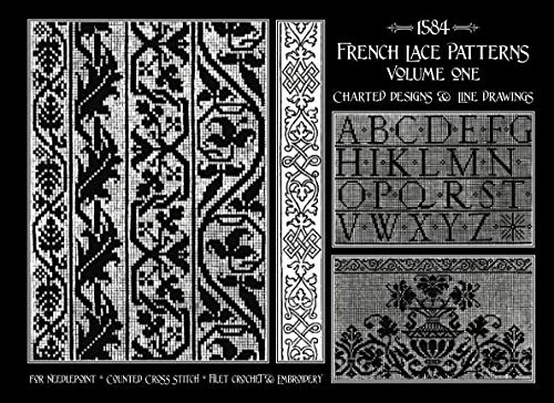 French Lace Patterns Volume 1: Charted Designs & Line Drawings from 1584 ()