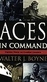Aces in Command, Walter J. Boyne, 1574884018
