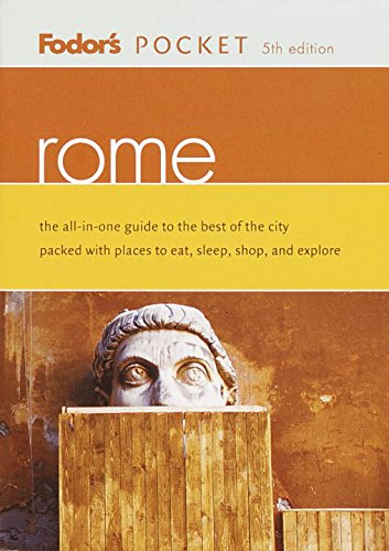 Fodor's Pocket Rome, 5th Edition: The All-in-One Guide to the Best of the City Packed with places to Eat, Sleep, Shop, and Explore (Travel Guide) (Best Places To Eat In Rome Italy)