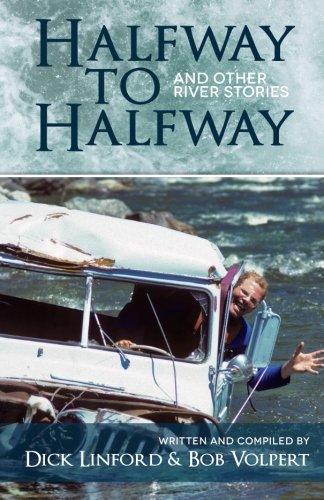 Halfway to Halfway & Other River Stories