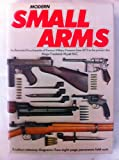 img - for Modern Small Arms: Illustrated Encyclopaedia of Famous Military Firearms from 1873 to the Present Day book / textbook / text book