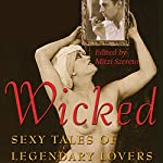 Wicked: Sexy Tales of Legendary Lovers | Mitzi Szereto