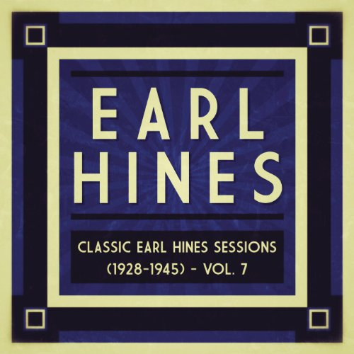 Classic Earl Hines Sessions (1928 1945), Vol. 7