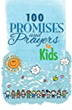 100 Promises and Prayers for Kids, Freeman-Smith, 1605875325