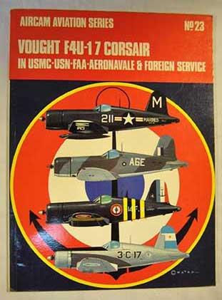 Vought F4U-1/7 Corsair in USMC-USN-FAA-Aeronavale & foreign service