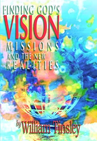 Finding God's Vision: Missions and the New Realities (Mission Veritas)