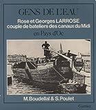 Image de Gens de l'eau en pays d'oc: Un couple de bateliers des canaux du Midi : Rose et Georges Larrose (Col