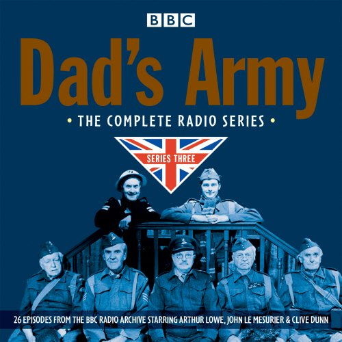 Dad's Army: Bring to an end Radio Series 3