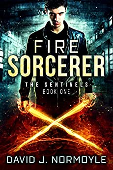 Fire Sorcerer (The Sentinels Book 1) by [Normoyle, David J.]