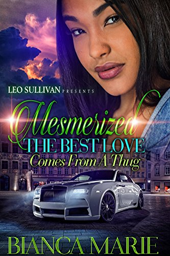 Mesmerized: The Best Love Comes from A Thug