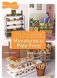 Miniatures en pâte Fimo par Nathalie Gireaud