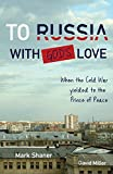 img - for To Russia, with God's Love: When the Cold War Yielded to the Prince of Peace book / textbook / text book
