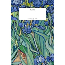 """Vincent van Gogh Irises Notebook (6"""" x 9""""-204 Pages): (Decorative Notebook, Appreciation Journal, Personal Diary)"""
