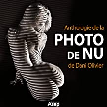 Anthologie de la photo de nu de Dani Olivier (French Edition)